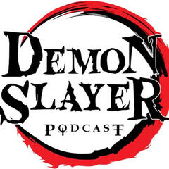 The Demon Slayer Podcast